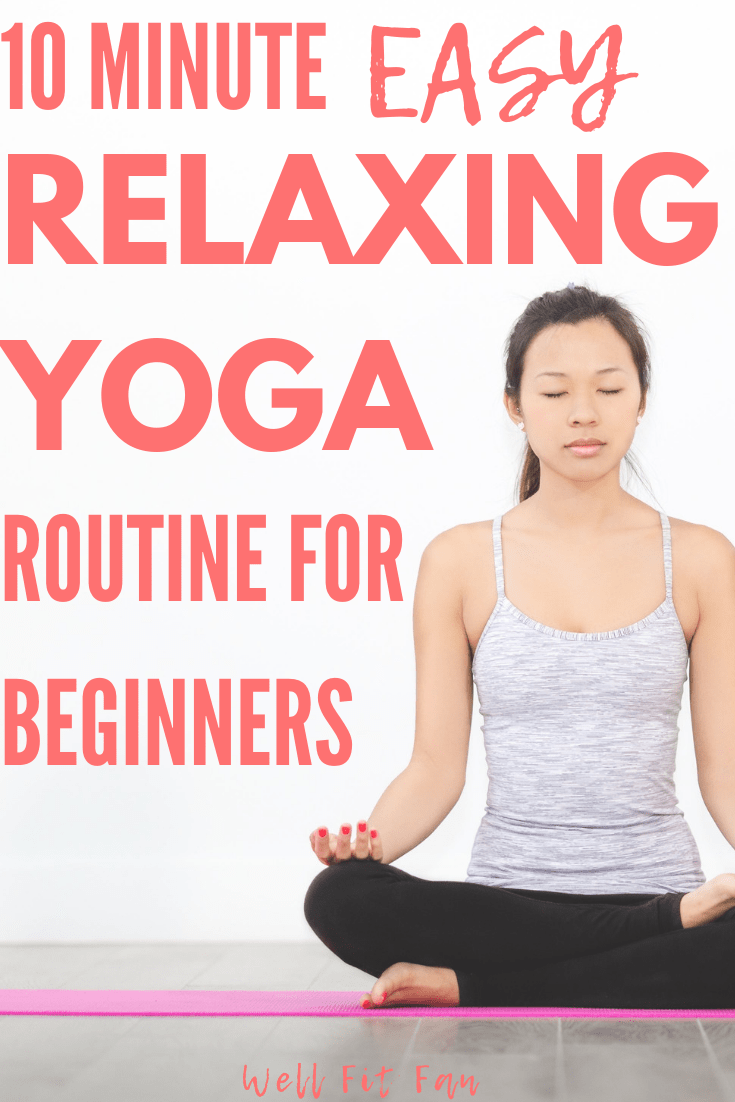 10 Minute Easy Relaxing Yoga Routine for Beginners