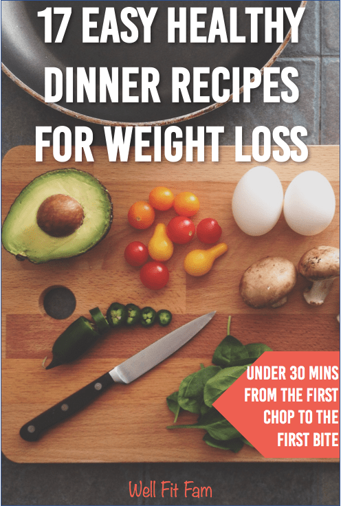 19 Easy Healthy Dinner Recipes for Weight Loss [Under 30 Mins]