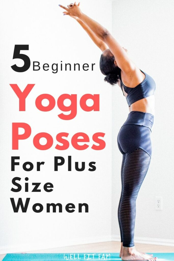 Yoga Poses For Plus Size Women: 5 Beginner Poses